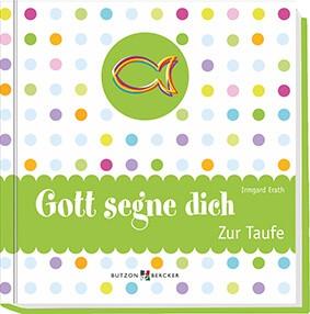 "Bilderbuch ""Gott segne dich - Zur Taufe"""