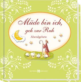 """Bilderbuch """"Müde bin ich, geh zur Ruh"""""""